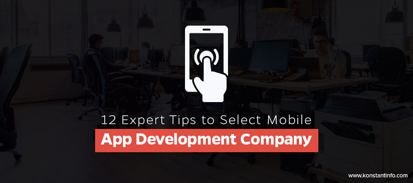 12 Expert Tips to Select Mobile App Development Company