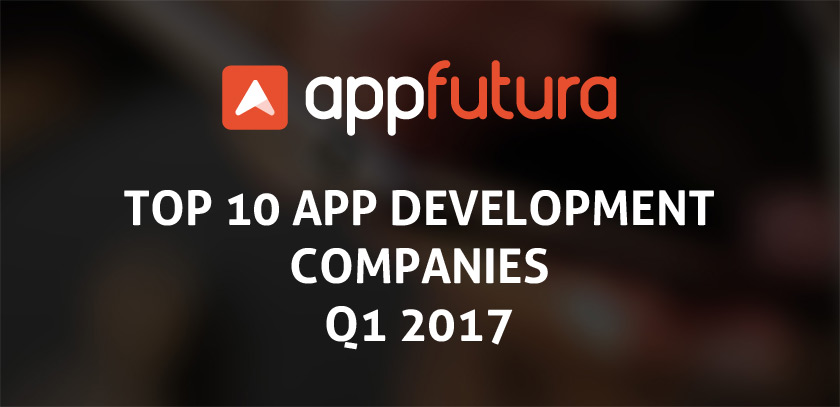 Top 10 App Development Companies Q1 2017
