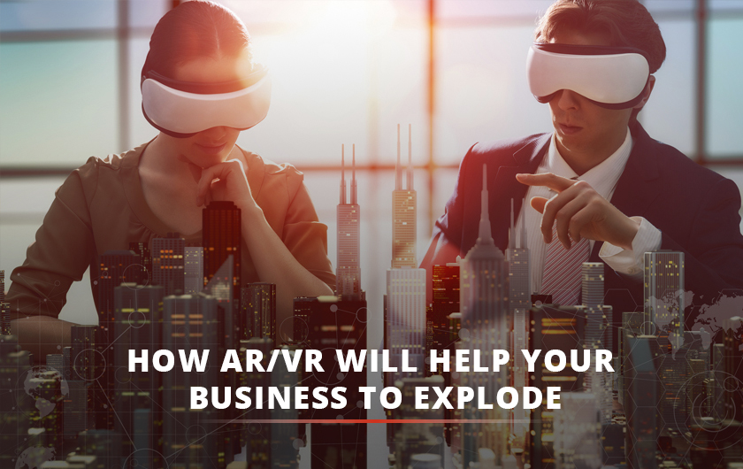 How AR/VR will help your business to explode?