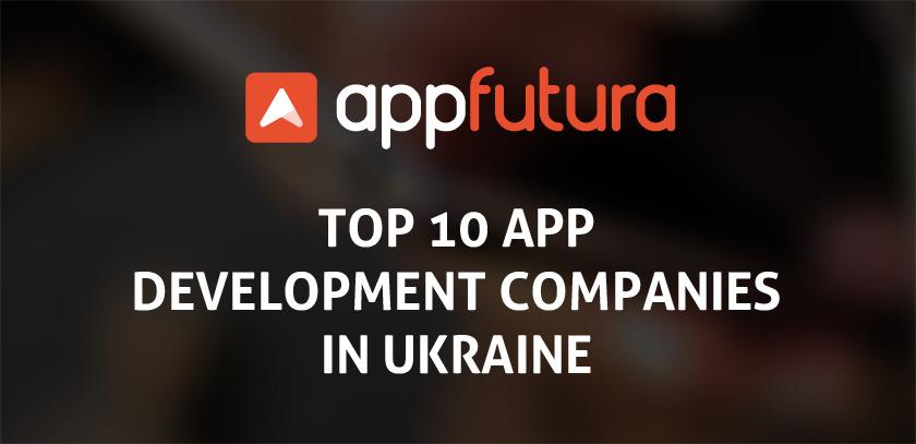 Top 10 mobile app development companies Ukraine