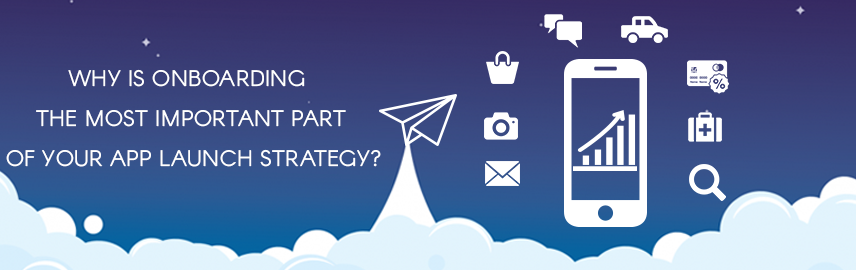 Why is onboarding the most important part of your app launch strategy?