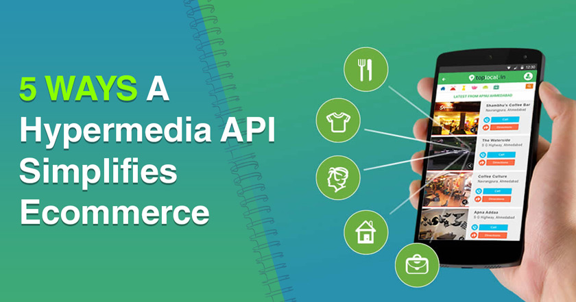 5 ways a hypermedia API simplifies e-commerce