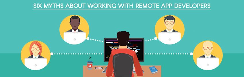 Why should you not be hesitant working with remote app developers?