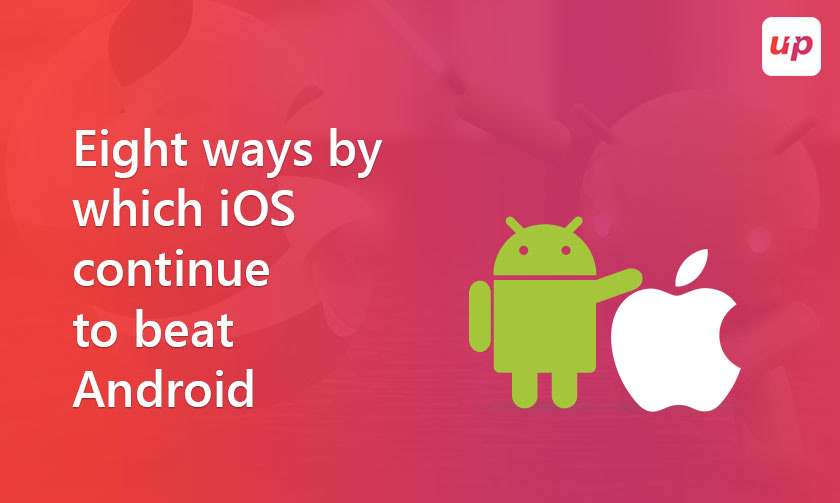 Eight ways by which iOS beats Android