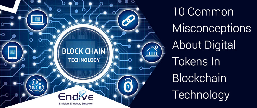 10 common misconceptions of digital tokens and blockchain technology