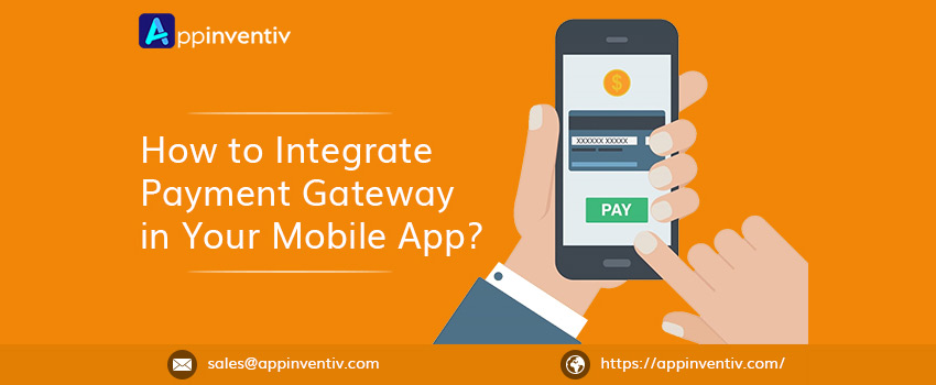 How to integrate a payment gateway in your mobile app