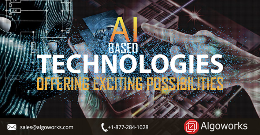 AI based technologies offering exciting possibilities