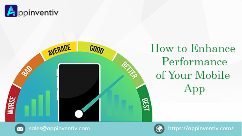 How to enhance the Performance of Your Mobile App?