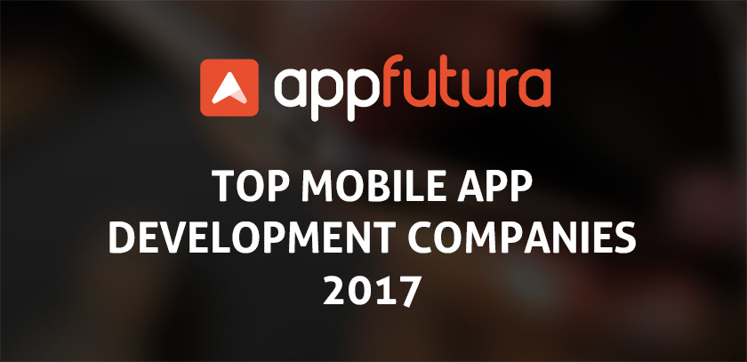 Top mobile app development companies of 2017