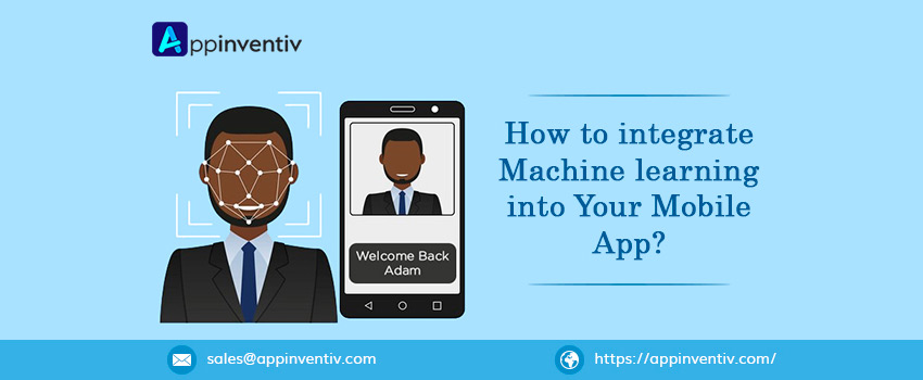 How to integrate Machine Learning into your mobile app?