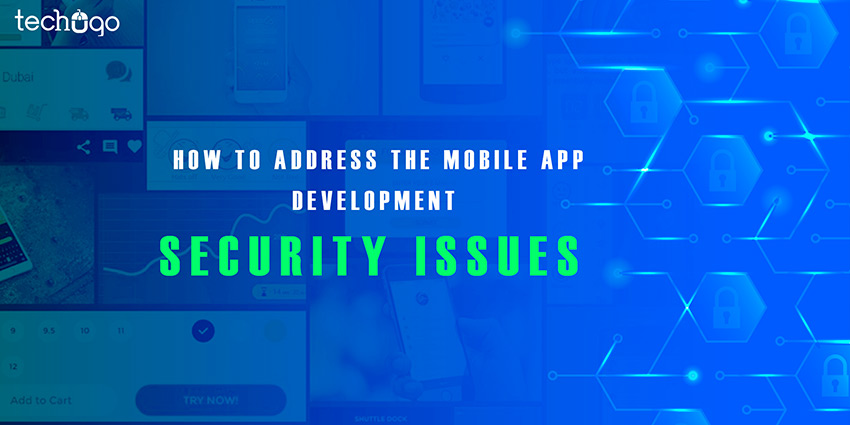How to addess mobile app development security issues