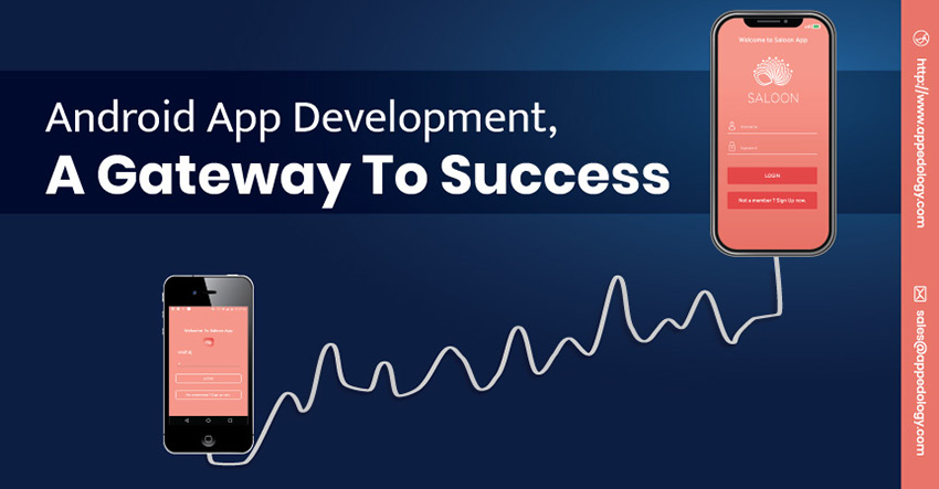 Android App Development, A Gateway To Success