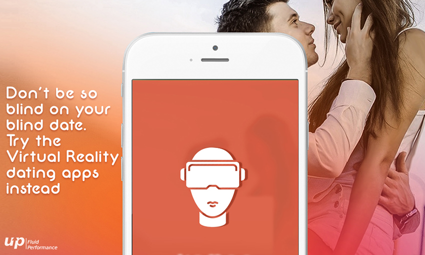 Don't be so Blind on your Blind Date. Try the Virtual Reality Dating Apps instead