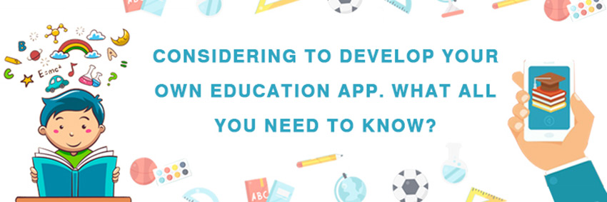 What you need to know to develop your own Education App