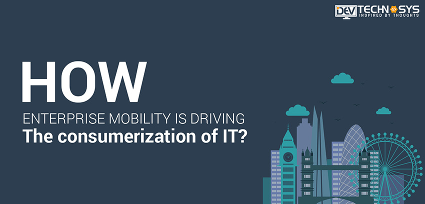 Is Enterprise Mobility Leading the Consumerization of IT?