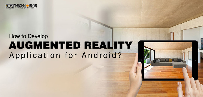 How to Develop Augmented Reality Application for Android?