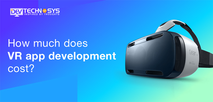 How much does VR app development cost?