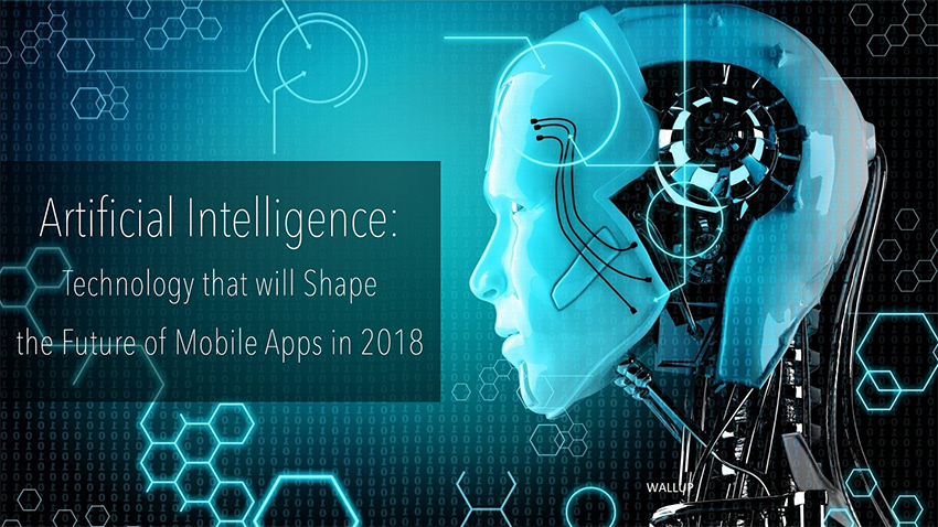 Artificial Intelligence: The Technology That will Shape the Future of Mobile Apps