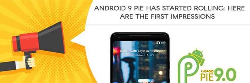 Android 9 Pie is here. All you need to know