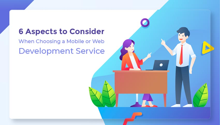 6 Aspects to Consider when Choosing a Mob/Web Development Service