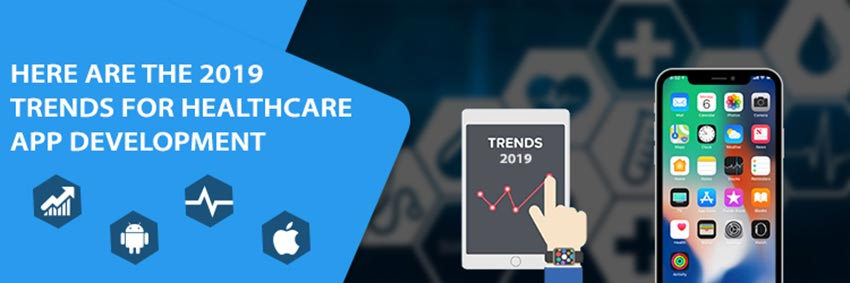 What does 2019 have in store for healthcare mobile apps: Top trends analyzed