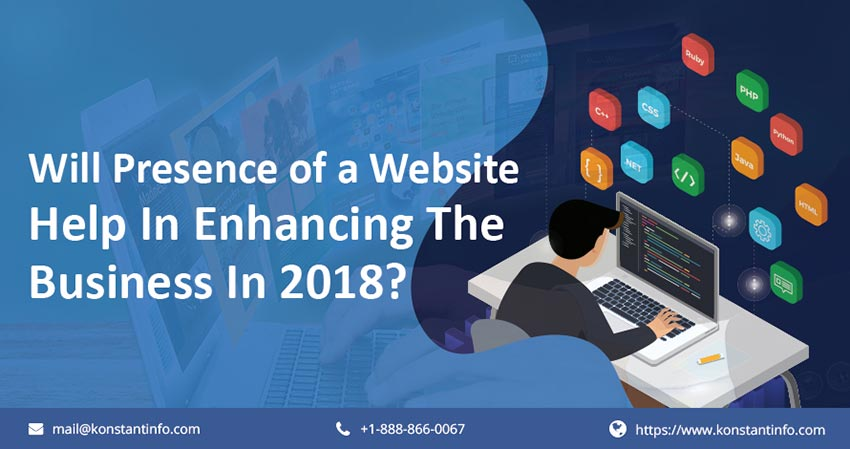 Will Presence Of A Website Help In Enhancing The Business In 2018?