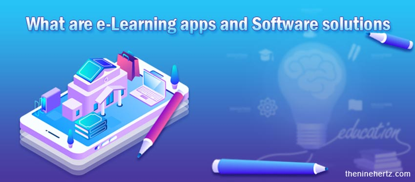 What are e-learning apps and software solutions?