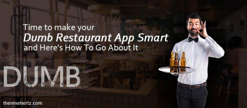 Convert your dumb restaurant app into a smart app