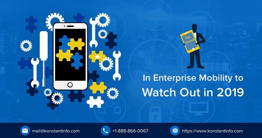 Top Trends in Enterprise Mobility to Watch Out in 2019