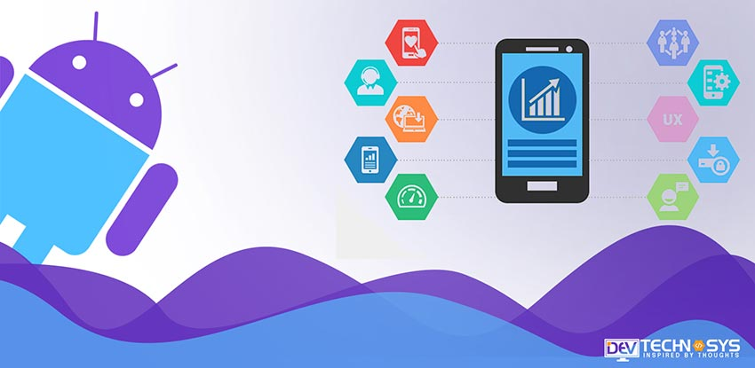 Android App Development trends to watch out in 2019