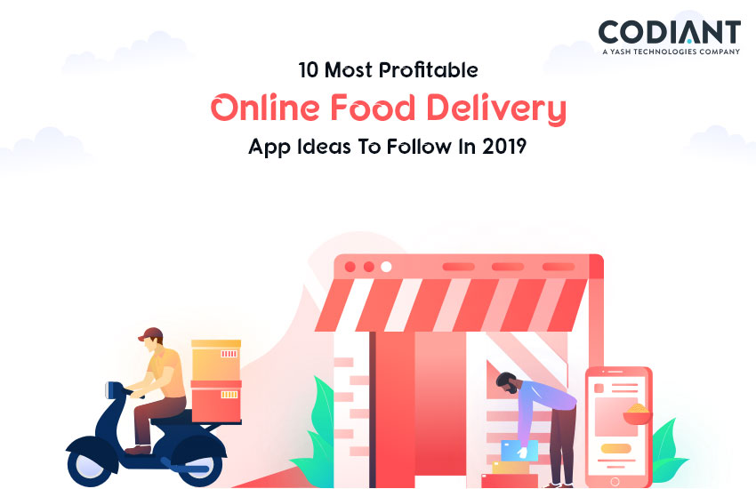 10 Most Profitable Online Food Delivery App Ideas to Follow in 2019