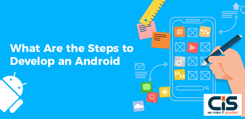 What Are the Steps to Develop an Android App