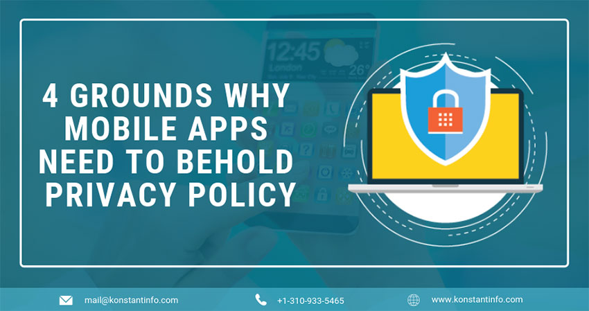 4 Grounds Why Mobile Apps Need To Behold Privacy Policy