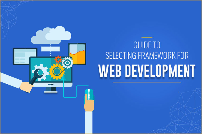 GUIDE TO SELECTING FRAMEWORK FOR WEB DEVELOPMENT