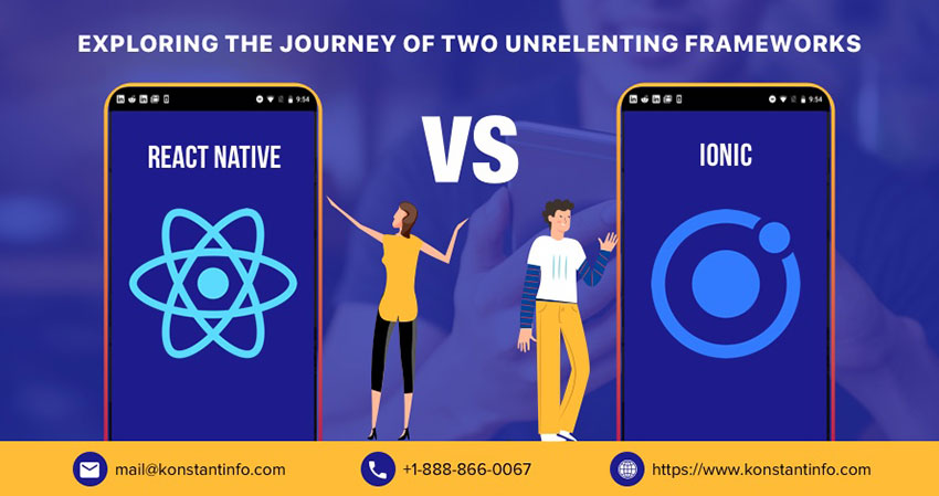 Exploring the journey of two unrelenting frameworks – React Native vs. Ionic