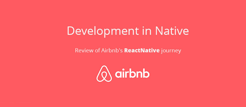 React Native -  Why The Framework Is Out Now From Airbnb? Top Reasons!