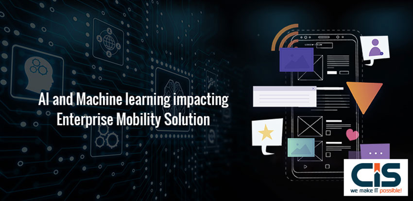 How AI & Machine learning impacting enterprise mobility solutions?