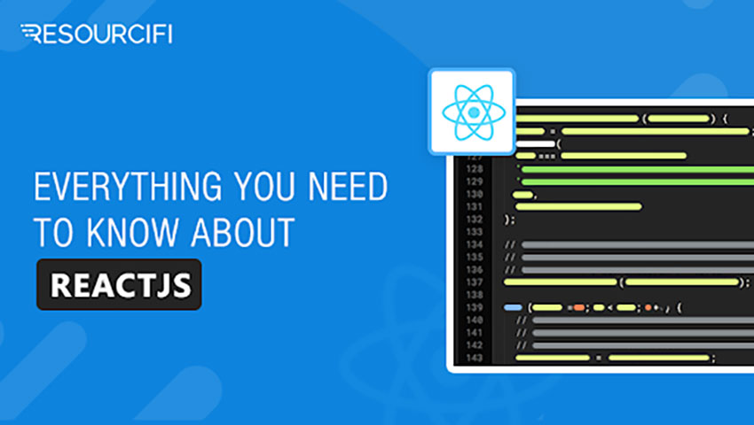 Everything You Need To Know About React JS