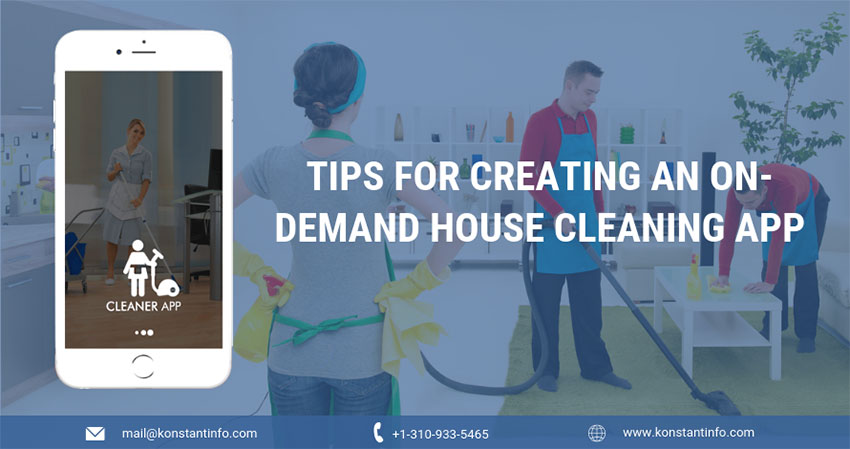 Tips for Creating an On-Demand House Cleaning App