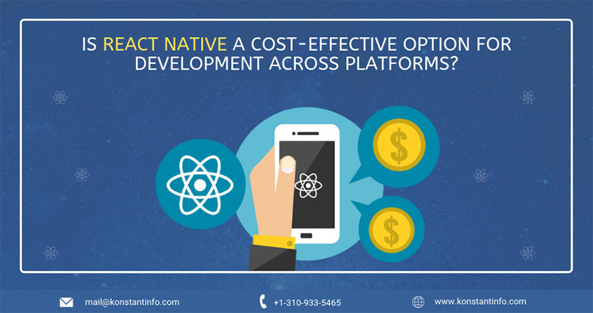 Is React Native a Cost-Effective Option For Development Across Platforms?