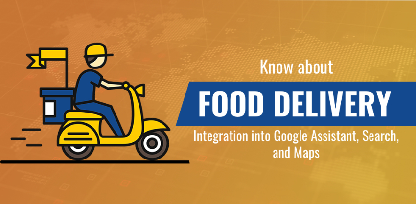 Know about Food delivery integration into Google Assistant, Search and Maps