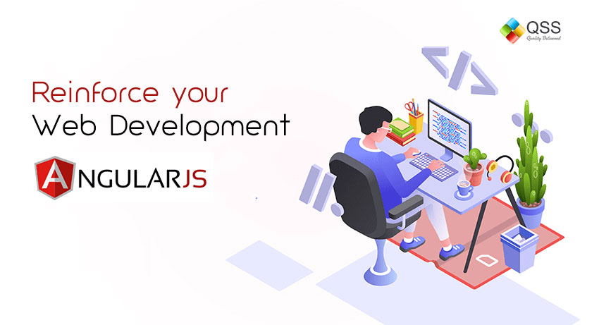 How to reinforce your web development with AngularJS development services?