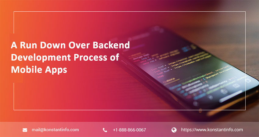 A Run Down Over Backend Development Process of Mobile Apps