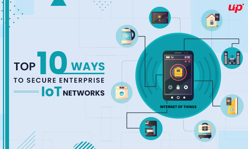 Top 10 ways to secure Enterprise IoT networks