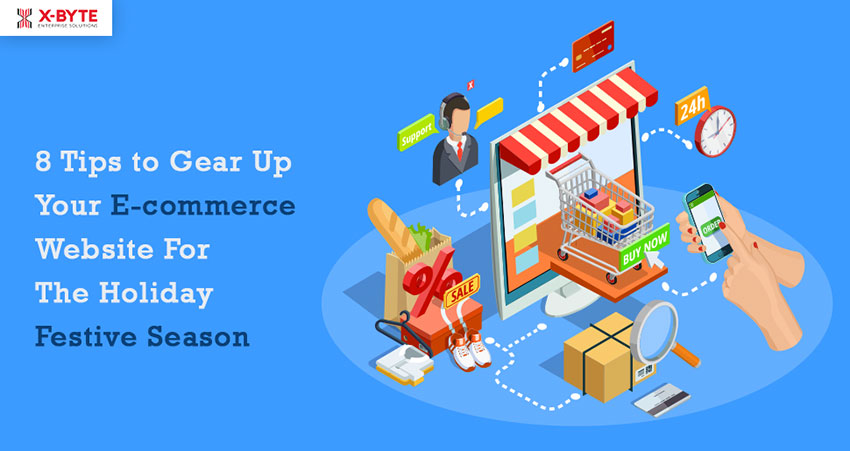 8 Tips to Gear Up Your E-commerce Website For The Holiday Festive Season