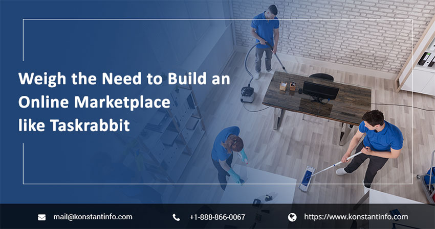 Weigh the Need to Build an Online Marketplace like Taskrabbit