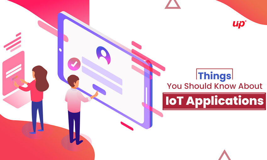 Things You Should Know About IoT Applications