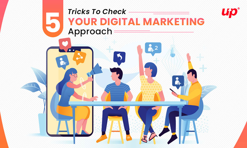 5 Tricks To Check Your Digital Marketing Approach