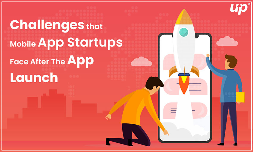 Challenges that Mobile App Startups Face After The App Launch
