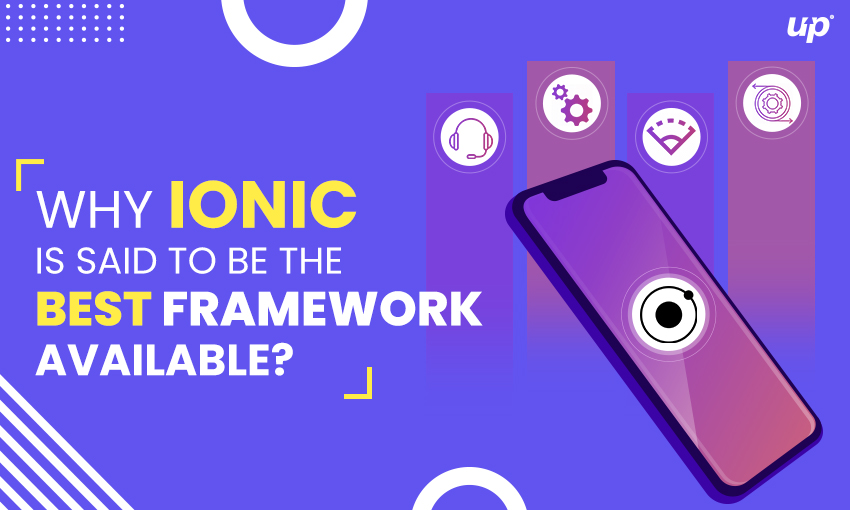 Why Ionic is said to be the best framework available
